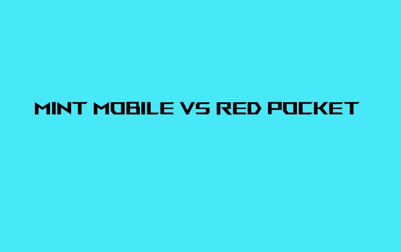 Mint-Mobile-VS-Red-Pocket