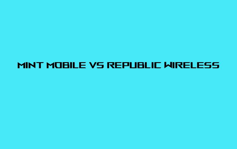 Mint-Mobile-VS-Republik-Wireless